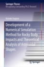 Development of a Numerical Simulation Method for Rocky Body Impacts and Theoretical Analysis of Asteroidal Shapes - eBook