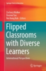 Flipped Classrooms with Diverse Learners : International Perspectives - Book