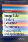 Image Color Feature Extraction Techniques : Fundamentals and Applications - eBook
