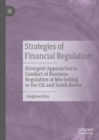Strategies of Financial Regulation : Divergent Approaches in Conduct of Business Regulation of Mis-Selling in the UK and South Korea - eBook