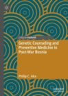 Genetic Counseling and Preventive Medicine in Post-War Bosnia - eBook