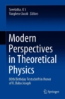 Modern Perspectives in Theoretical Physics : 80th Birthday Festschrift in Honor of K. Babu Joseph - eBook