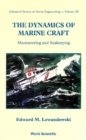 Dynamics Of Marine Craft, The: Maneuvering And Seakeeping - eBook