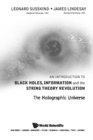 Introduction To Black Holes, Information And The String Theory Revolution, An: The Holographic Universe - eBook