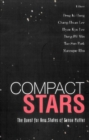 Compact Stars: The Quest For New States Of Dense Matter - Proceedings Of The Kias-apctp International Symposium On Astro-hadron Physics - eBook