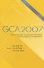 Gca 2007 - Proceedings Of The 3rd International Workshop On Grid Computing And Applications - eBook