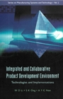 Integrated And Collaborative Product Development Environment: Technologies And Implementations - eBook