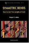 Symmetric Bends: How To Join Two Lengths Of Cord - eBook