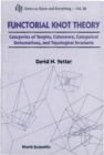 Functorial Knot Theory: Categories Of Tangles, Coherence, Categorical Deformations And Topological Invariants - eBook