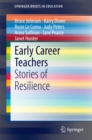 Early Career Teachers : Stories of Resilience - eBook