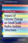 Impact of Climate Change on Small Scale Hydro-turbine Selections - eBook