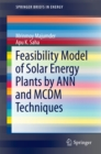 Feasibility Model of Solar Energy Plants by ANN and MCDM Techniques - eBook