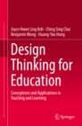 Design Thinking for Education : Conceptions and Applications in Teaching and Learning - eBook