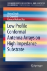 Low Profile Conformal Antenna Arrays on High Impedance Substrate - eBook