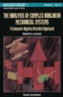 Analysis Of Complex Nonlinear Mechanical Systems, The: A Computer Algebra Assisted Approach (With Diskette Of Maple Programming) - eBook