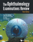 Ophthalmology Examinations Review, The (Third Edition) - Book