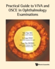 Practical Guide To Viva And Osce In Ophthalmology Examinations - Book
