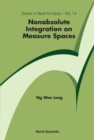Nonabsolute Integration On Measure Spaces - Book