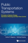 Public Transportation Systems: Principles Of System Design, Operations Planning And Real-time Control - Book