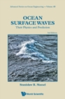 Ocean Surface Waves: Their Physics And Prediction (Third Edition) - Book