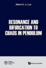 Resonance And Bifurcation To Chaos In Pendulum - Book