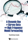 Dynamic Use Of Survey Data And High Frequency Model Forecasting, A - Book