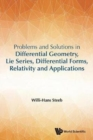 Problems And Solutions In Differential Geometry, Lie Series, Differential Forms, Relativity And Applications - Book