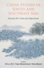 China Studies In South And Southeast Asia: Between Pro-china And Objectivism - eBook
