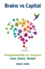 Brains Versus Capital - Entrepreneurship For Everyone: Lean, Smart, Simple - Book