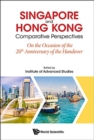 Singapore And Hong Kong: Comparative Perspectives On The 20th Anniversary Of Hong Kong's Handover To China - Book