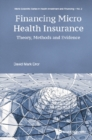 Financing Micro Health Insurance: Theory, Methods And Evidence - eBook