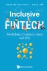 Inclusive Fintech: Blockchain, Cryptocurrency And Ico - eBook