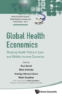 Global Health Economics: Shaping Health Policy In Low- And Middle-income Countries - Book
