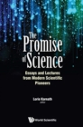 Promise Of Science, The: Essays And Lectures From Modern Scientific Pioneers - Book