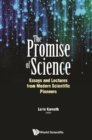 Promise Of Science, The: Essays And Lectures From Modern Scientific Pioneers - eBook