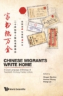 Chinese Migrants Write Home: A Dual-language Anthology Of Twentieth-century Family Letters - eBook