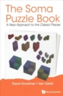 Soma Puzzle Book, The: A New Approach To The Classic Pieces - Book
