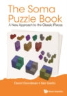 Soma Puzzle Book, The: A New Approach To The Classic Pieces - eBook