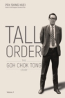 Tall Order: The Goh Chok Tong Story Volume 1 - Book