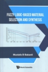 Fuzzy Logic-based Material Selection And Synthesis - Book