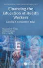 Financing The Education Of Health Workers: Gaining A Competitive Edge - Book