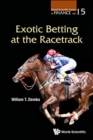 Exotic Betting At The Racetrack - Book
