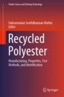Recycled Polyester : Manufacturing, Properties, Test Methods, and Identification - eBook