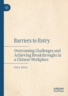 Barriers to Entry : Overcoming Challenges and Achieving Breakthroughs in a Chinese Workplace - eBook