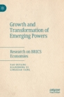 Growth and Transformation of Emerging Powers : Research on BRICS Economies - Book