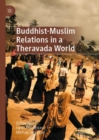 Buddhist-Muslim Relations in a Theravada World - eBook