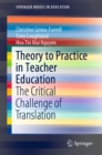 Theory to Practice in Teacher Education : The Critical Challenge of Translation - eBook