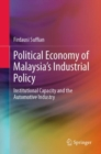 Political Economy of Malaysia's Industrial Policy : Institutional Capacity and the Automotive Industry - eBook