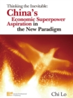 Thinking the Inevitable : China's Economic Superpower Aspiration in the New Paradigm - eBook
