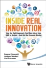 Inside Real Innovation: How The Right Approach Can Move Ideas From R&d To Market - And Get The Economy Moving - Book
